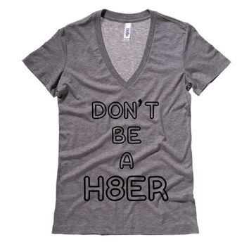 Don't Be A Hater Womens V Neck