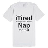 iTired - Nap for That-Unisex White T-Shirt