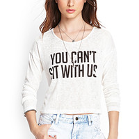 FOREVER 21 You Can't Sit With Us Top White/Black