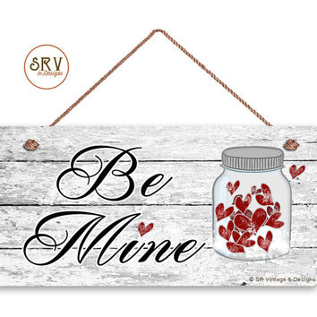 "Be Mine Sign, Jar of Red Hearts, Distressed Wood Sign, Rustic Wall Art, 5"" x 10"" Sign, Valentine's Day Gift, Rustic Hearts, Made To Order"
