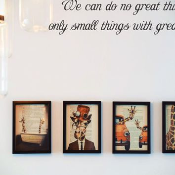 We can do no great things only small things with great love. Style 29 Vinyl Decal Sticker Removable