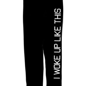 Women's I Woke Up Like This Sweatpants