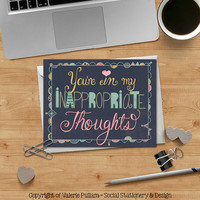 You're in my Inappropriate Thoughts - Funny Greeting Card - 5.5 X 4.25 Folding Card - Adult Humor- Just because - Love & Relationships