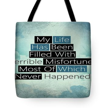 Life Filled With Terrible Misfortune Inspirational Quote Design Tote Bag