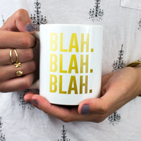 Blah Blah Blah - 11oz Coffee Mug