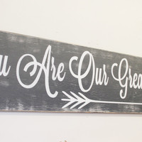 You Are Our Greatest Adventure Wood Sign Over Crib Nursery Decor Tribal Nursery Boys Nursery Decor Gray Nursery Handpainted Vintage Nursery