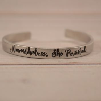 """Nevertheless, She Persisted"" Cuff Bracelet - Ready to Ship Sample"