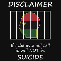 If I Die in a Jail Cell it Will NOT be SUICIDE by Samuel Sheats