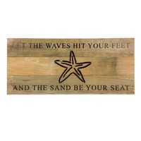Let The Waves Hit Your Feet And The Sand Be Your Seat (with Starfish) - Reclaimed Wood Art Sign - 14-in x 6-in