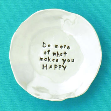 "Pewter Trinket Dish ""Do More of What Makes You Happy"""
