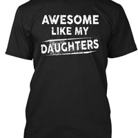 Awesome Like My Daughters Shirt