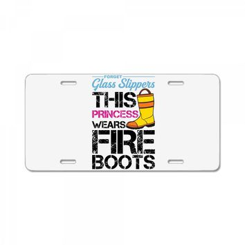 Forget Glass Slippers This Princess Wears Fire Boots License Plate