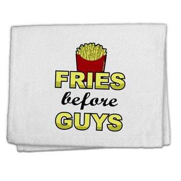 "Fries Before Guys 11""x18"" Dish Fingertip Towel by TooLoud"