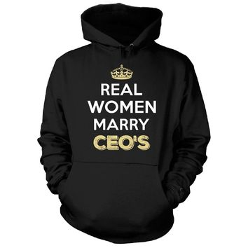 Real Women Marry Ceo's. Cool Gift - Hoodie