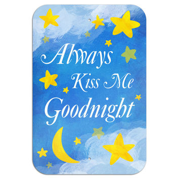 "Always Kiss Me Goodnight Metal Sign 6"" x 9"""