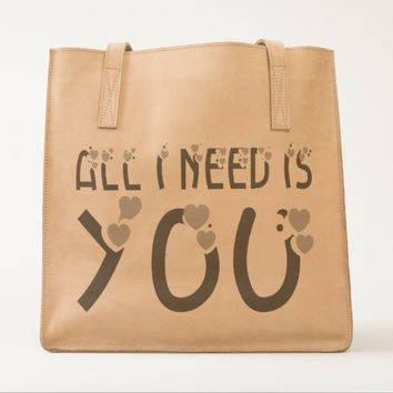 All I Need Is You Tote