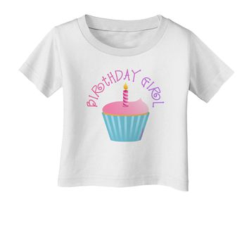 Birthday Girl - Candle Cupcake Infant T-Shirt by TooLoud