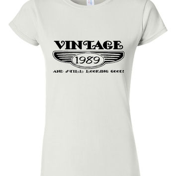 Vintage 1989 And Still Looking Good 26th Bday T Shirt Ladies Men Style Vintage Shirt happy Birthday T Shirt