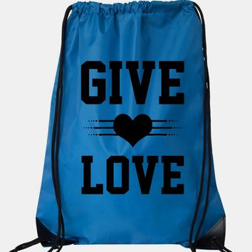 """Drawstring Gym Bag  """"Give Love""""  Funny Workout Squatting Gift"""