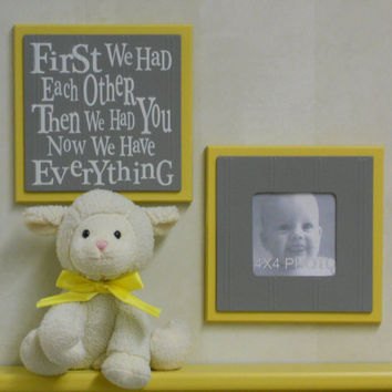 Yellow and Gray Baby Nursery Wall Decor - Set of 2 - Photo Frame and Sign - First we had each other, Then we had you, Now we have Everything