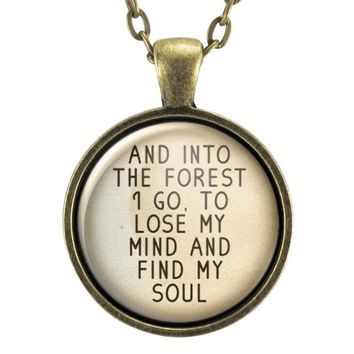 Into The Forest I Go John Muir Quote Pendant