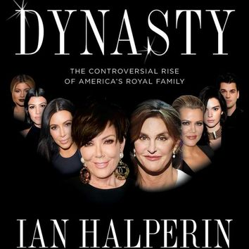 Kardashian Dynasty: The Controversial Rise of America's Royal Family Hardcover – April 19, 2016