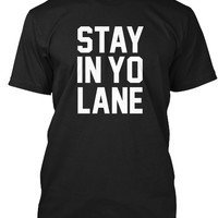 Stay in Yo Lane T Shirt with Less Price