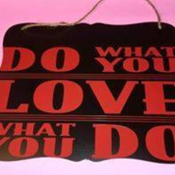 Do What You Love Chalkboard Scrolled Edge Sign Ready To Hang