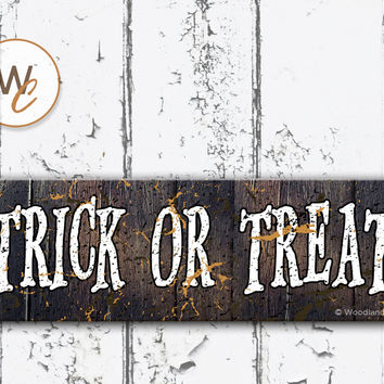 "TRICK OR TREAT Sign, Halloween Sign, 5.5""x17"" Wood Sign, Rustic Sign, Holiday Sign, Spooky Home Decor, Distressed Sign, Made To Order"