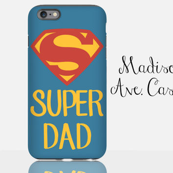 Superman Superdad Dad Cool Man Guy SuperHero Christmas Gift From Kids Son Daughter Father's Day Samsung iPhone Case 6s Plus Tough Phone Case