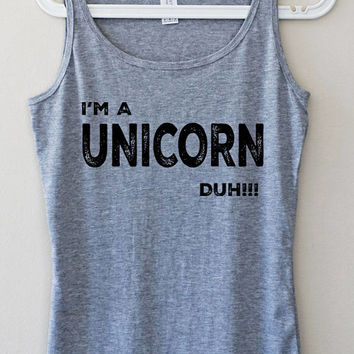 I'm A Unicorn Duh!!! Summer Beach Workout Funny Gray Pink Elegant Women Tank Top Fitness Muscle Yoga Mom Graphic Tee Shirt