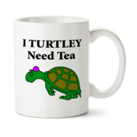 I Turtley Need Tea, Cute Turtle Mug, Tired Turtle Needs Tea, Cute Turtle Cup, Tired Without Tea, Must Have Tea