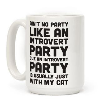 AIN'T NO PARTY LIKE AN INTROVERT PARTY