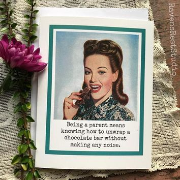 Being a Parent Means Knowing How to Unwrap A Chocolate Bar Without Any Noise Funny Vintage Style Mothers Day Card Card For Her FREE SHIPPING