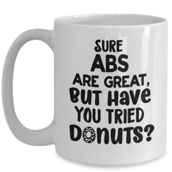 Fitness Exercise Coffee Mug Abs are Great but Have You Tried Donuts