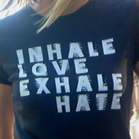 Womens TShirt Inhale Love Exhale Hate American by bangbangflip