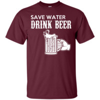 Save Water Drink Beer Novelty T Shirt