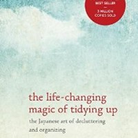9781607747307: The Life-Changing Magic of Tidying Up: The Japanese Art of Decluttering and Organizing - AbeBooks - Kondo, Marie: 1607747308
