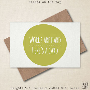 Words Are Hard Card - Funny Greeting Card - Awkward Greeting Card - Feels Card - Mother's Day Card - Sweet Card - A2 or A9 Custom Card