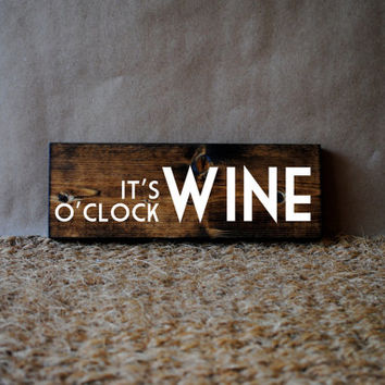 WINE O'CLOCK // Inspirational Quote Wooden Sign