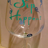 Personalized Custom Wine Glass  Sip Happens