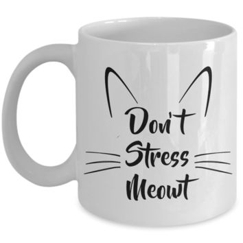 Cat Coffee Mug Gifts - Don't Stress Meowt Ceramic Coffee Cup
