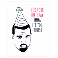 Ima Let You Finish Kanye Birthday Card