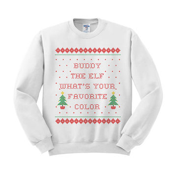 Crewneck - Buddy The Elf What's Your Favorite Color - Christmas Sweater Jumper Pullover Womens Ladies Outfit Oversized