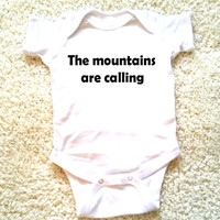 The mountains are calling graphic baby clothing for newborn, 6 months, 12 months, and 18 months funny graphic shirt