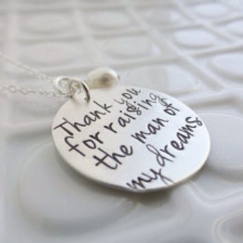 Thank you for raising the man of my dreams - - Hand Stamped Sterling Silver