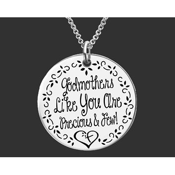 Godmothers Like You Are Precious and Few Necklace | Godmother Gift