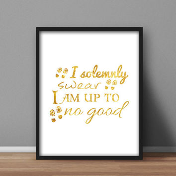 Harry Potter Printable, Gold Foil Wall Art, Typography Design, 'I solemnly swear I am up to no good' Home Decor, Instant Downloadable 8x10