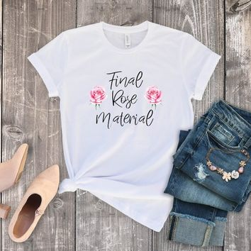 Final Rose Material Bachelor Show Shirts Tees Roses Mondays Black White Plus Size