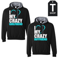 I Love My Crazy Girlfriend and Boyfriend 2 Couple Hoodies